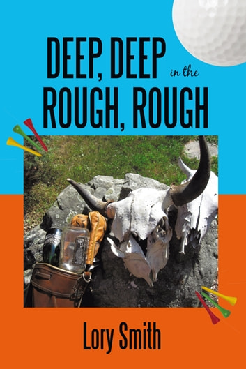 Deep, Deep in the Rough, Rough ebook by Lory Smith