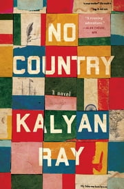 No Country - A Novel ebook by Kalyan Ray