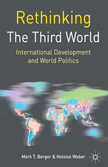 Rethinking the third world ebook by mark t berger 9781137441126 rethinking the third world international development and world politics ebook by mark t berger fandeluxe Images