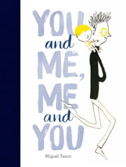You and Me, Me and You ebook by Miguel Tanco