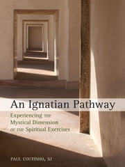 An Ignatian Pathway ebook by Paul Coutinho SJ