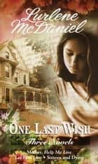 One Last Wish: Three Novels ebook by Lurlene McDaniel