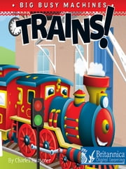 Trains! ebook by Charles Reasoner,Britannica Digital Learning