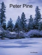 Peter Pine ebook by Eva Brooks