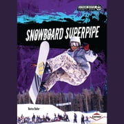 Snowboard Superpipe audiobook by Darice Bailer