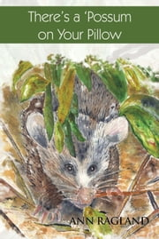 There's a 'Possum on Your Pillow ebook by Ann Ragland