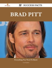 Brad Pitt 27 Success Facts - Everything you need to know about Brad Pitt ebook by Lori Madden