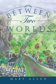 Between Two Worlds ebook by Mary Allen
