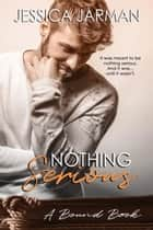 Nothing Serious - The Bound Series, #4 ebook by Jessica Jarman