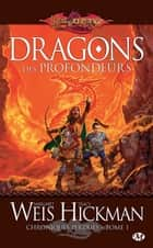 Dragons des profondeurs - Chroniques perdues, T1 ebook by Tracy Hickman, Margaret Weis