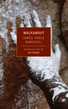Walkabout ebook by Lee Siegel, James Vance Marshall