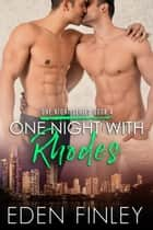 One Night with Rhodes - One Night Series, #4 ebook by Eden Finley