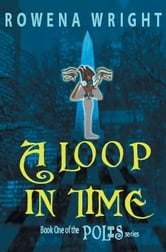 A Loop In Time ebook by Wright, Rowena,