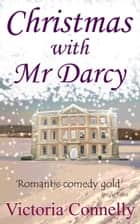 Christmas with Mr Darcy ebook by Victoria Connelly