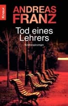 Tod eines Lehrers ebook by Andreas Franz