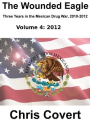 The Wounded Eagle: Volume 4 ebook by Chris Covert