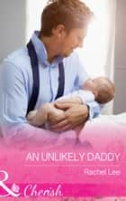 An Unlikely Daddy (Mills & Boon Cherish) (Conard County: The Next Generation, Book 36) ebook by Rachel Lee