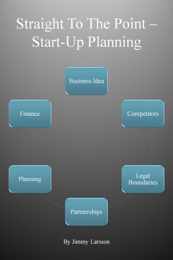 Straight To The Point Start-Up Planning ebook by Jimmy Larsson