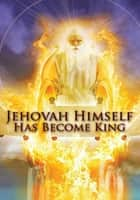 Jehovah Himself Has Become King ebook by Robert King