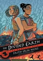 The Nameless City: The Divided Earth ebook by Faith Erin Hicks