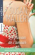 Le frisson de l'amour ebook by Susan Mallery