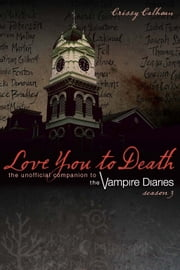 Love You to Death Season 3 ebook by Crissy Calhoun