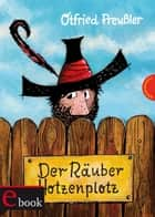 Der Räuber Hotzenplotz eBook by Otfried Preußler, F. J. Tripp, Mathias Weber