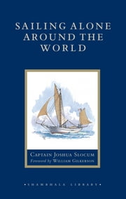 Sailing Alone around the World ebook by Captain Joshua Slocum,William Gilkerson