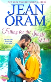 Falling for the Single Dad - A Single Dad Romance ebook by Jean Oram