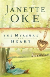 Measure of a Heart, The (Women of the West Book #6) ebook by Janette Oke