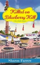 Killed on Blueberry Hill ebook by Sharon Farrow