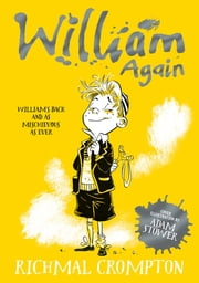 William Again ebook by Richmal Crompton,Thomas Henry,Adam Stower