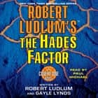 Robert Ludlum's The Hades Factor - A Covert-One Novel audiobook by Robert Ludlum, Gayle Lynds
