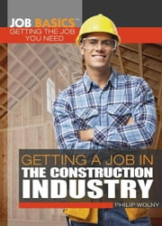 Getting a Job in the Construction Industry ebook by Wolny, Philip