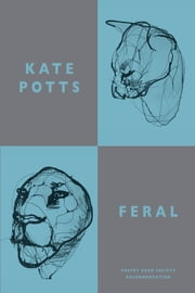 Feral ebook by Kate Potts