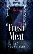 Fresh Meat ebook by
