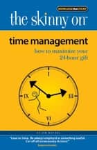 The Skinny on Time Management ebook by Jim Randel