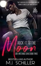 ROCK IT TO THE MOON ebook by M.J. Schiller