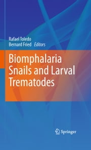 Biomphalaria Snails and Larval Trematodes ebook by Rafael Toledo,Bernard Fried