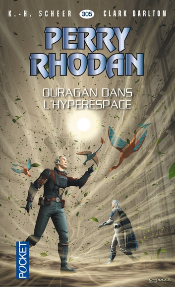 Perry Rhodan n°305 - Ouragan dans l'hyperespace - Cycle Pan-Thau-Ra Volume 8 ebook by Clark DARLTON,Jean-Michel ARCHAIMBAULT,K. H. SCHEER