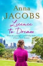 Licence to Dream ebook by Anna Jacobs