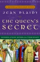 The Queen's Secret - A Novel ebook by Jean Plaidy