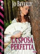 La sposa perfetta ebook by Jo Beverley