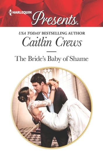 The Bride's Baby of Shame ebook by Caitlin Crews