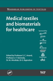 Medical Textiles and Biomaterials for Healthcare ebook by Subhash C. Anand,J F Kennedy,M Miraftab,S Rajendran