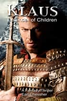 Klaus: Defender of Children ebook by Earl Chessher