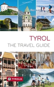Tyrol - The Travel Guide ebook by Anton Prock
