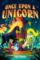 Once Upon a Unicorn ebook by Lou Anders