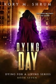 Dying Day ebook by Kory M. Shrum