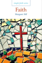 Simple Faith: Faith ebook by Margaret Silf